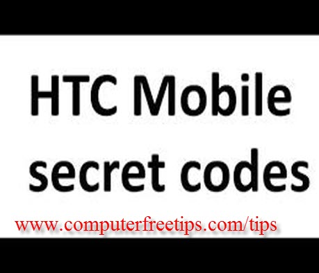 How to Use Secret Codes of HTC Mobile Phones? - Computer Free Tips